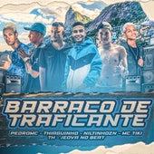 Barraco de Traficante (feat. TH & Thiaguinho) by Niltinho ZN Pedro Mc