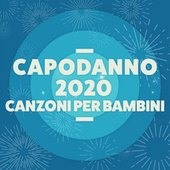 Capodanno 2020 Canzoni per bambini by Various Artists
