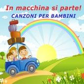 In macchina si parte !!! Canzoni per bambini di Various Artists