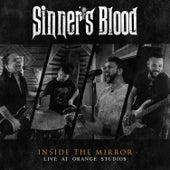 Inside the Mirror - Live at Orange Studio by Sinner's Blood