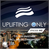 Uplifting Only Episode 442 (Tycoos Takeover) (July 2021) [FULL] by Tycoos
