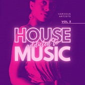 Addicted To House Music, Vol. 3 von Various Artists