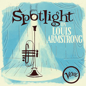 Spotlight on Louis Armstrong by Louis Armstrong