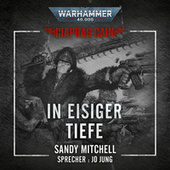 In Eisiger Tiefe - Warhammer 40.000: Ciaphas Cain 2 (Ungekürzt) von Sandy Mitchell
