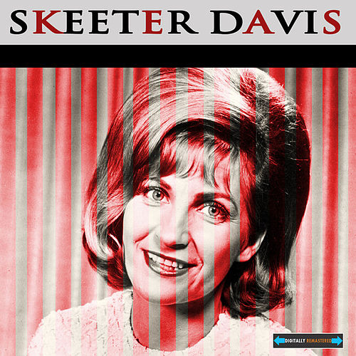 Skeeter Davis Remastered by Skeeter Davis