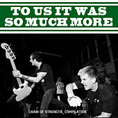 To Us It Was So Much More by Various Artists