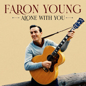 Alone with You by Faron Young