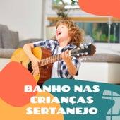 Banhos Nas Crianças Sertanejo by Various Artists