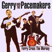 Ferry Cross The Mersey: The Hits - Live & Re-Recorded by Gerry and the Pacemakers