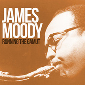 Running the Gamut: Legendary Sessions by James Moody
