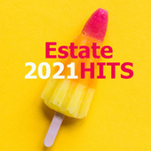 ESTATE 2021  HITS by Various Artists