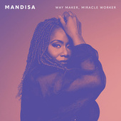 Way Maker, Miracle Worker by Mandisa