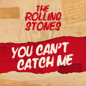 You Can't Catch Me de The Rolling Stones