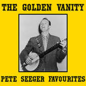 The Golden Vanity Pete Seeger Favourites by Pete Seeger
