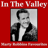 In The Valley Marty Robbins Favourites by Marty Robbins