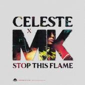 Stop This Flame (Celeste x MK) de Celeste