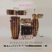 With Flute to Boot by Machito