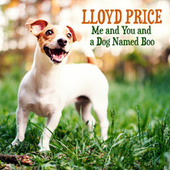 Me and You and a Dog Named Boo de Lloyd Price