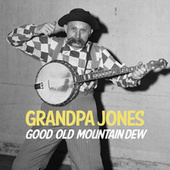 Mountain Dew and Other Classics by Grandpa Jones