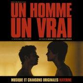 Un homme un vrai (Bande originale du film) by Philippe Katerine