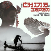 From China to Japan: Traditional Music for Relax by Japanese Zen Shakuhachi