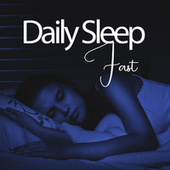 Daily Sleep Fast - Calm Music for Soothing Dreams by Peaceful Sleep Music Collection