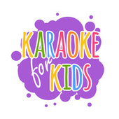KARAOKE FOR KIDS by Various Artists