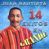 14 Éxitos en Grande by Juan Bautista