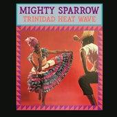 Trinidad Heat Wave de The Mighty Sparrow