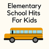 Elementary School Hits For Kids 2021 by Various Artists