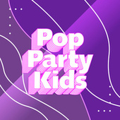 Pop Party Kids by Various Artists