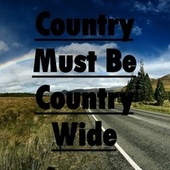 Country Must Be Country Wide von Heaven is Shining