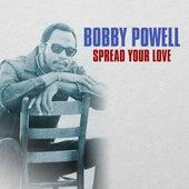 Spread Your Love von Bobby Powell