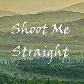 Shoot Me Straight von Heaven is Shining