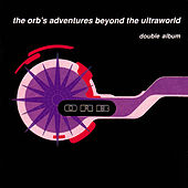 The Orb's Adventures Beyond The Ultraworld - Deluxe Edition von The Orb