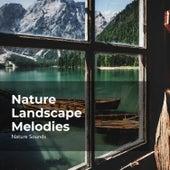 Nature Landscape Melodies by Nature Sounds (1)