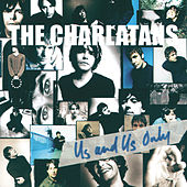 Us And Us Only by Charlatans U.K.
