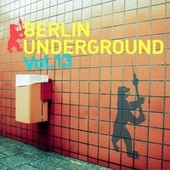 Berlin Underground, Vol. 13 by Various Artists