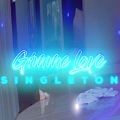 Gimme love de Singleton