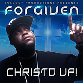 Christ'd Up by Forgiven