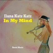 In My Mind by Ilana Katz Katz