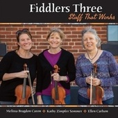 Stuff That Works by The Fiddlers Three