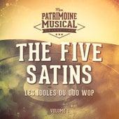Les idoles du doo wop : The Five Satins, Vol. 1 de The Five Satins