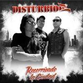 Recorriendo la Ciudad by Disturbio