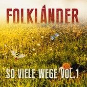 So viele Wege, Vol. 1 by Folkländer