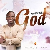 Awesome God by Francis Amo