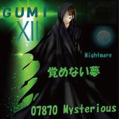 覚めない夢 feat.GUMI by 07870Mysterious