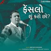 Faislo Su Karo Chho by Mayur Chauhan