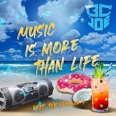 Music Is More Than Life by BcJoe