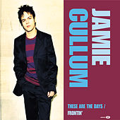 These Are The Days/Frontin' de Jamie Cullum